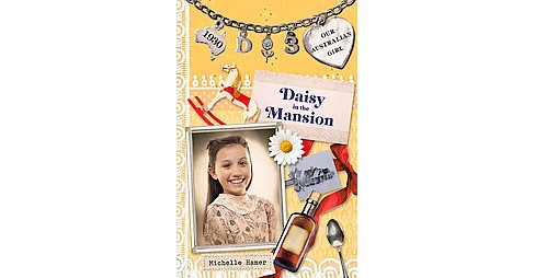 Daisy in the Mansion (Paperback) (Michelle Hamer) - image 1 of 1