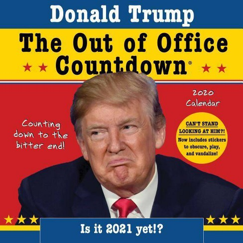 Trump Calendar 2020 2020 Donald Trump Out Of Office Countdown Wall Calendar   By