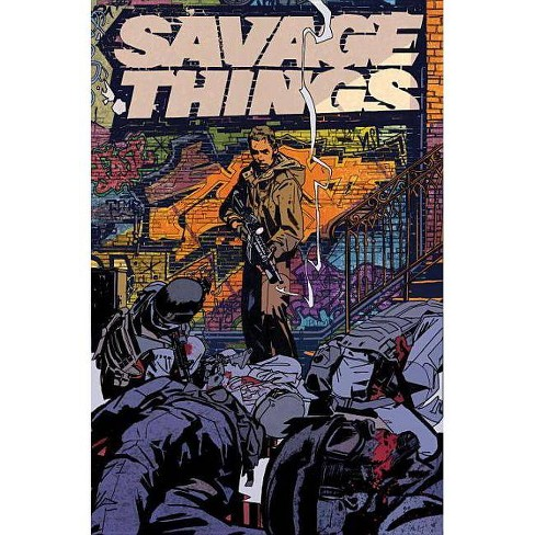 Savage Things - by  Justin Jordan (Paperback) - image 1 of 1