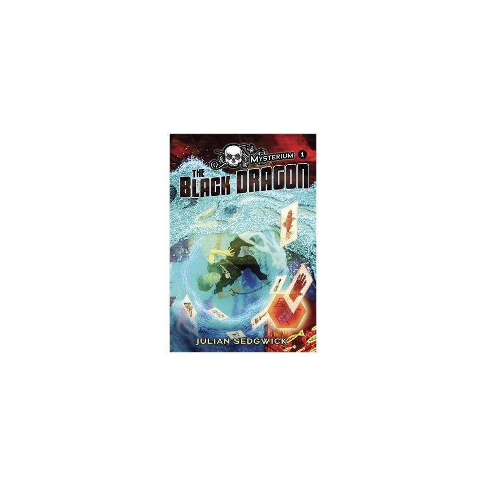 Black Dragon - (Mysterium) by Julian Sedgwick (Paperback)