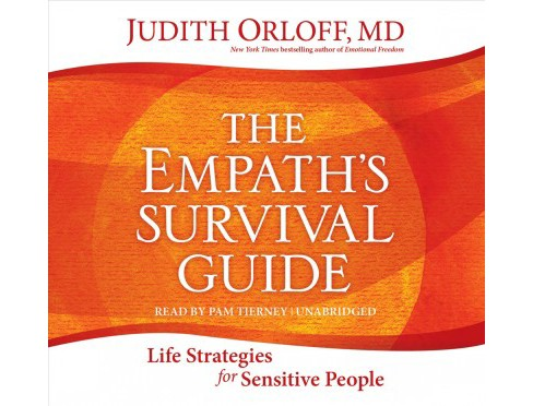 Empath's Survival Guide : Life Strategies for Sensitive People; Library Edition - Unabridged (CD/Spoken - image 1 of 1
