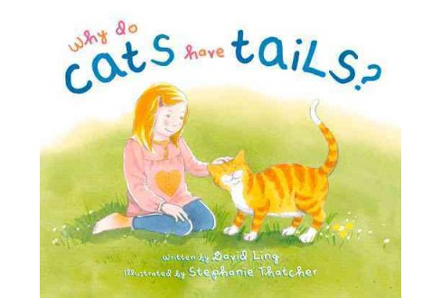 Why Do Cats Have Tails? (Hardcover) (David Ling) - image 1 of 1