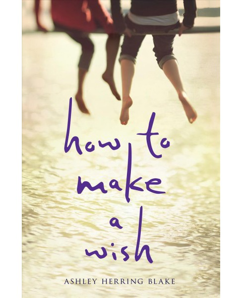 How to Make a Wish -  Reprint by Ashley Herring Blake (Paperback) - image 1 of 1