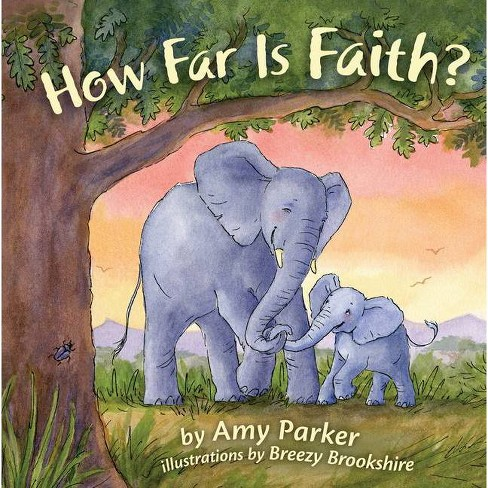 How Far Is Faith? (Padded Board Book) - (Faith, Hope, Love) by  Amy Parker - image 1 of 1