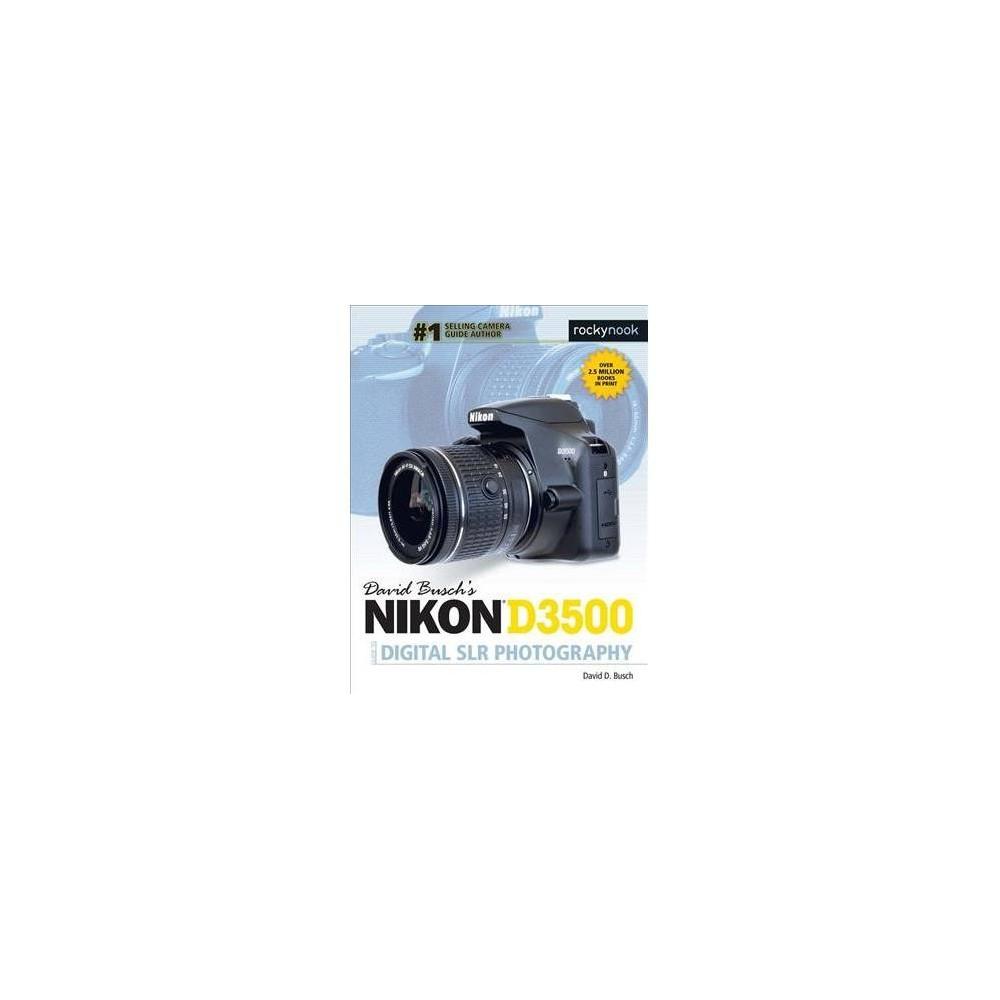 David Busch's Nikon D3500 Guide to Digital Slr Photography - by David D. Busch (Paperback)
