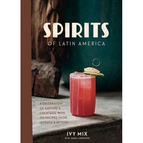 Spirits of Latin America - by  Ivy Mix (Hardcover) - image 1 of 1