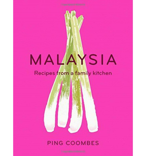 Malaysia : Recipes from a Family Kitchen (Hardcover) (Ping Coombes) - image 1 of 1