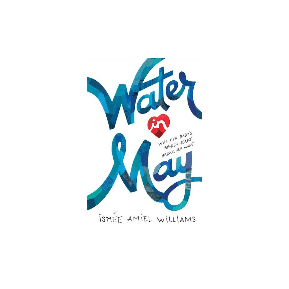 Water in May - by Ismee Williams (Hardcover)