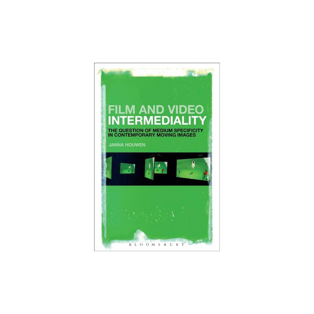 Film and Video Intermediality : The Question of Medium Specificity in Contemporary Moving Images