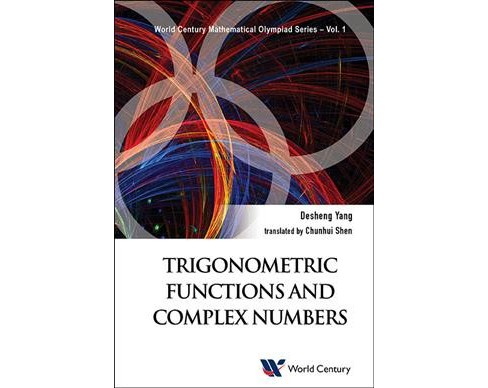 Trigonometric Functions and Complex Numbers (Paperback) (Desheng Yang) - image 1 of 1