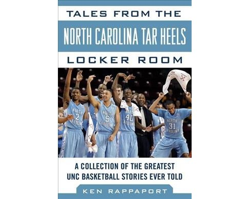 Tales from the North Carolina Tar Heels Locker Room : A Collection of the Greatest Unc Basketball - image 1 of 1