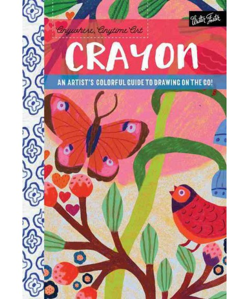 Crayon : An Artist's Colorful Guide to Drawing on the Go! (Paperback) (Monika Forsberg) - image 1 of 1
