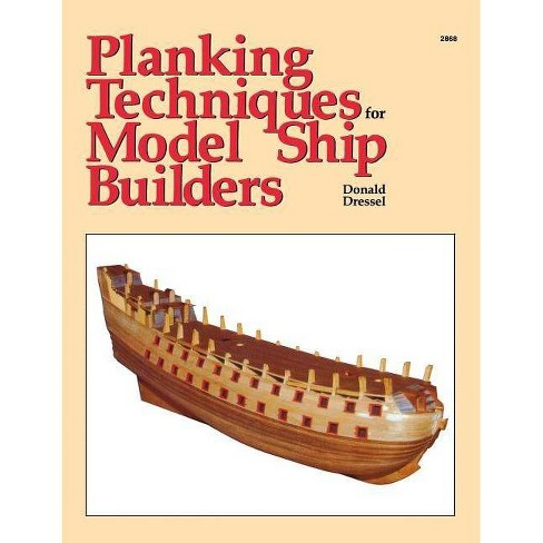 Planking Techniques for Model Ship Builders - by  Dressel (Hardcover) - image 1 of 1