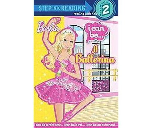I Can Be a Ballerina ( Barbie I Can Be; Step Into Reading, Step 2) (Paperback) - image 1 of 1