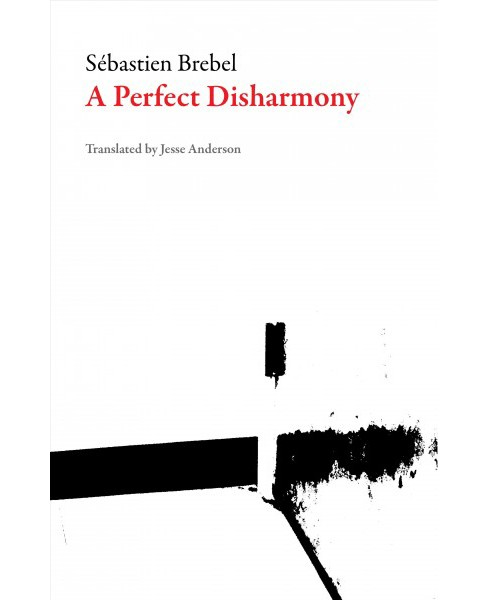Perfect Disharmony -  (French Literature) by Sebastien Brebel (Paperback) - image 1 of 1