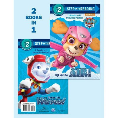 PAW Patrol Up in the Air!/Under the Waves! -  by Mary Tillworth & James Backshall & Jeff Sweeney (Paperback)
