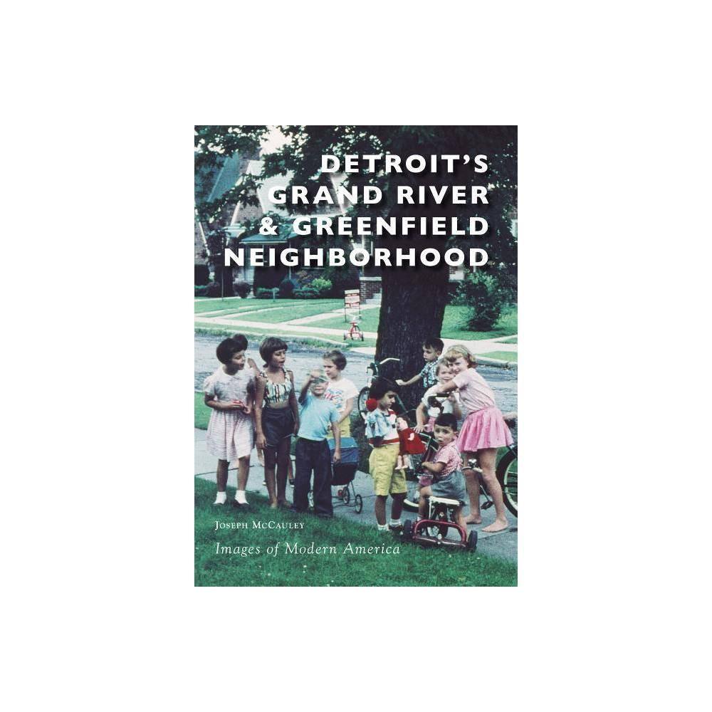 Detroit 39 S Grand River 38 Greenfield Neighborhood Images Of Modern America By Joseph Mccauley Paperback