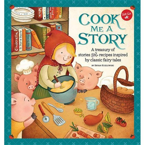 Cook Me a Story - (Cook Me A...) by  Bryan Kozlowski (Hardcover) - image 1 of 1