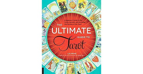 Ultimate Guide to Tarot : A Beginner's Guide to the Cards, Spreads, and Revealing the Mystery of the - image 1 of 1
