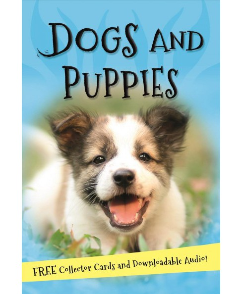 Dogs and Puppies -  (It's All About…) by Sarah Snashall (Paperback) - image 1 of 1