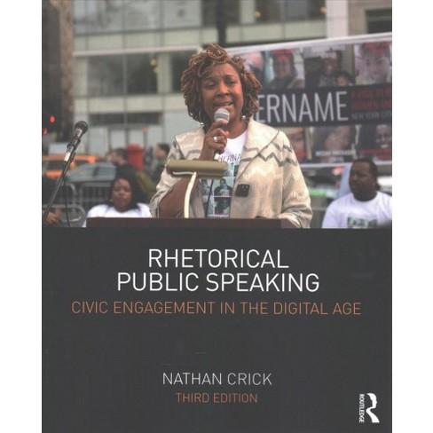 Rhetorical Public Speaking Civic Engagement In The Digital Age