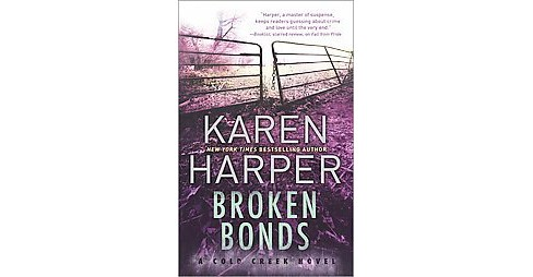 Broken Bonds ( Cold Creek) (Paperback) by Karen Harper - image 1 of 1