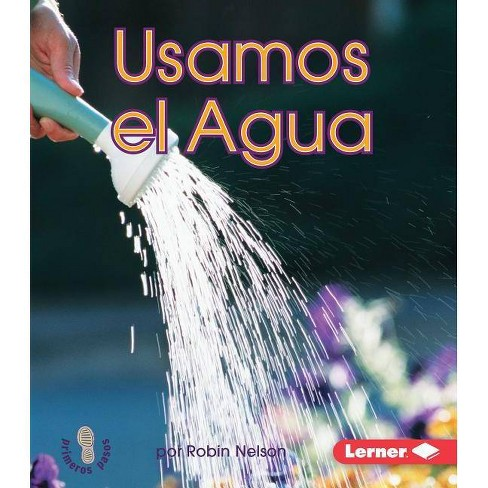 Usamos El Agua (We Use Water) - (Mi Primer Paso al Mundo Real -- El Agua (First Step Nonficti) - image 1 of 1