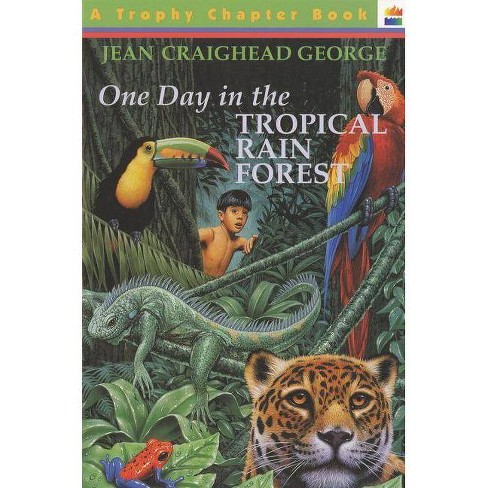 One Day in the Tropical Rain Forest - (Trophy Chapter Books (Paperback)) by  Jean Craighead George - image 1 of 1