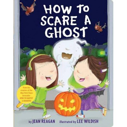 How to Scare a Ghost -  BRDBK by Jean Reagan (Hardcover) - image 1 of 1
