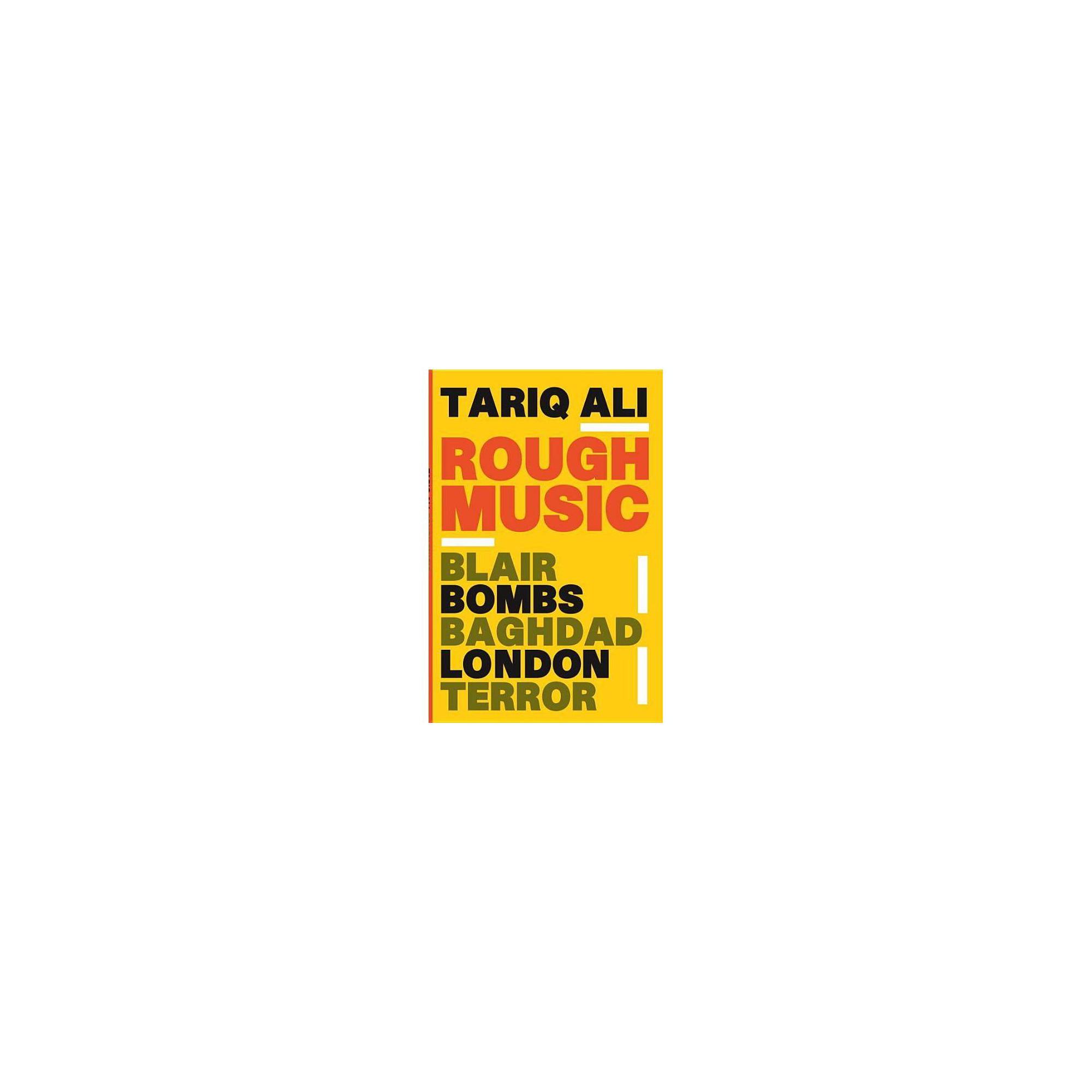 Rough Music - by Tariq Ali (Paperback)