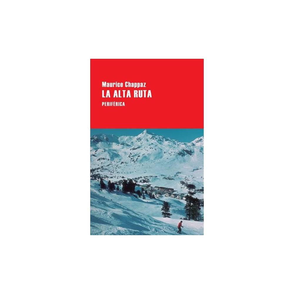 La alta ruta / The High Route - (Largo Recorrido) by Maurice Chappaz (Paperback)
