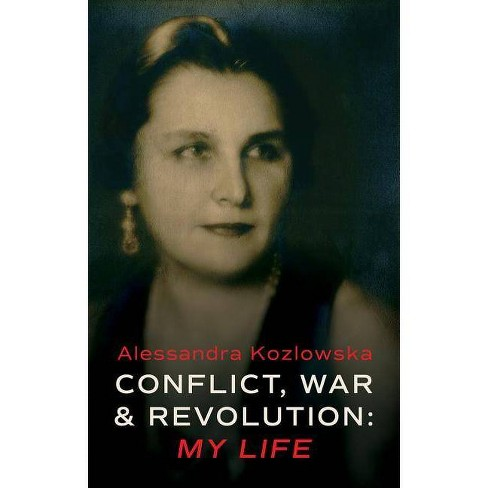 Conflict, War and Revolution - by  Alessandra Kozlowska (Paperback) - image 1 of 1