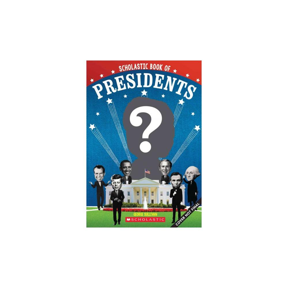 Scholastic Book of Presidents (Paperback) (George Sullivan)