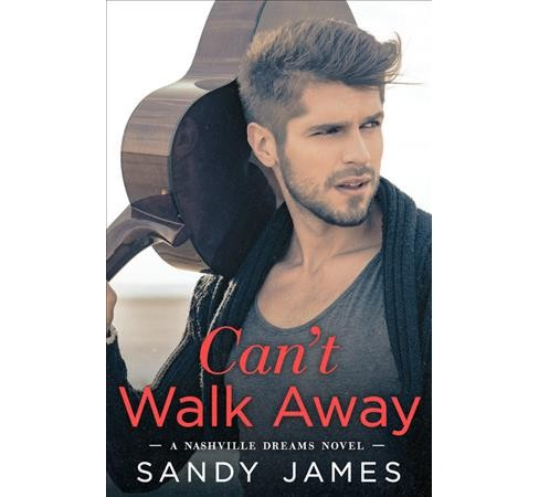 Can't Walk Away -  (Nashville Dreams) by Sandy James (Paperback) - image 1 of 1