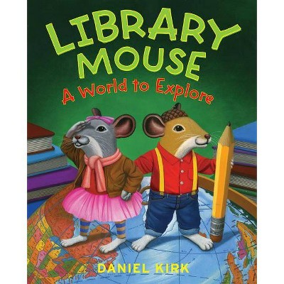 Library Mouse - by  Daniel Kirk (Hardcover)