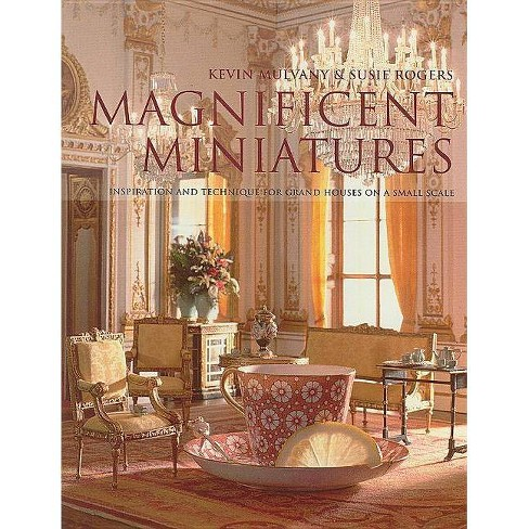 Magnificent Miniatures - by  Kevin Mulvany & Susie Rogers (Hardcover) - image 1 of 1