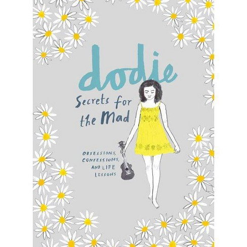 Secrets for the Mad : Obsessions, Confessions, and Life Lessons (Paperback) (Dodie Clark) - image 1 of 1