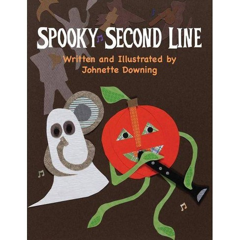 Spooky Second Line - by  Johnette Downing (Paperback) - image 1 of 1