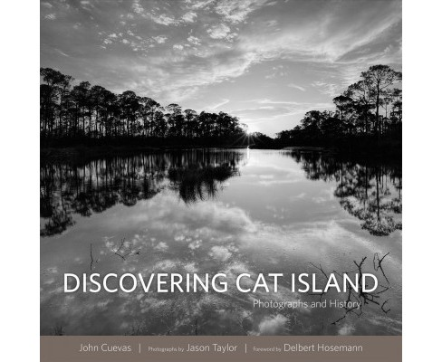Discovering Cat Island : Photographs and History -  by John Cuevas (Hardcover) - image 1 of 1