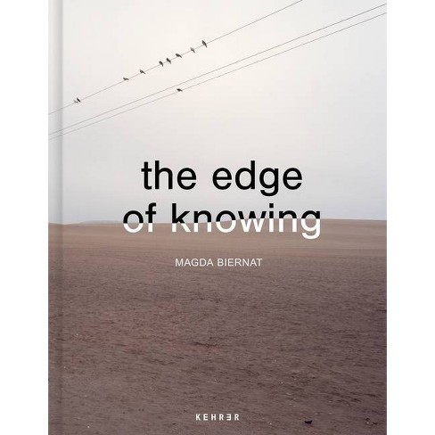 The Edge of Knowing - by  Magda Biernat (Hardcover) - image 1 of 1