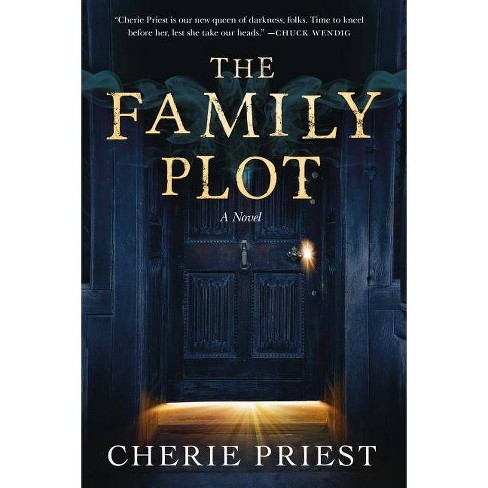 The Family Plot - by  Cherie Priest (Paperback) - image 1 of 1