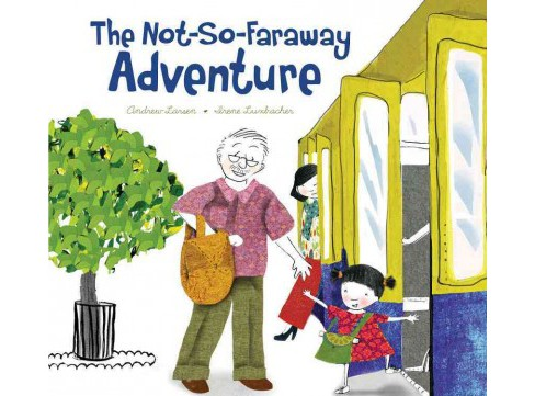 Not-So-Faraway Adventure (Hardcover) (Andrew Larsen) - image 1 of 1