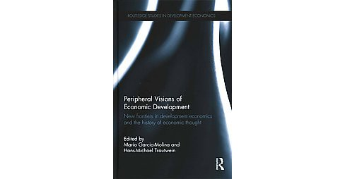 Peripheral Visions of Economic Development : New frontiers in development economics and the history of - image 1 of 1