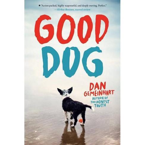Good Dog - by  Dan Gemeinhart (Hardcover) - image 1 of 1