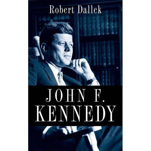 John F. Kennedy - by  Robert Dallek (Hardcover) - image 1 of 1