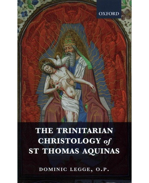 Trinitarian Christology of St Thomas Aquinas (Hardcover) (Dominic Legge) - image 1 of 1