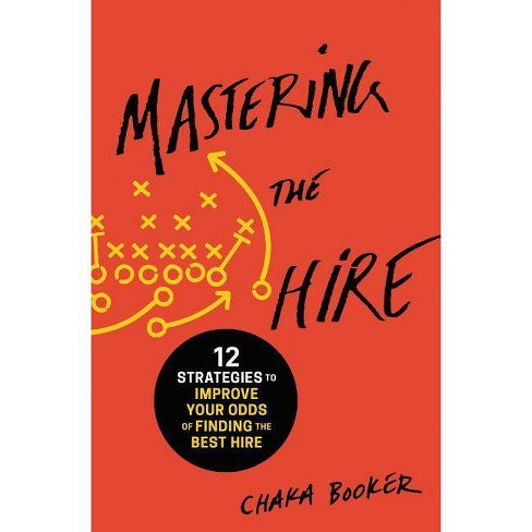 Mastering the Hire - by  Chaka Booker (Paperback) - image 1 of 1