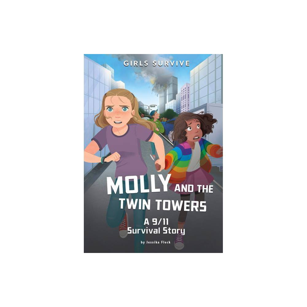 Molly And The Twin Towers Girls Survive By Jessika Fleck Hardcover
