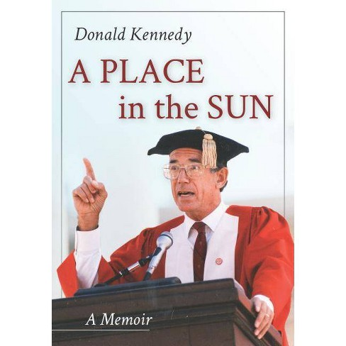 A Place in the Sun - by  Donald Kennedy (Hardcover) - image 1 of 1