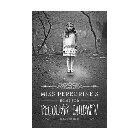 Miss Peregrine S Home For Peculiar Child Miss Peregrine S Peculiar